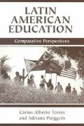 Latin American Education Comparative Perspectives