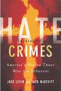 Hate Crimes Revisited America's War Against Those Who Are Different