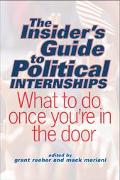 Insider's Guide to Political Internships What to Do Once You're in the Door
