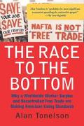 Race to the Bottom Why a Worldwide Worker Surplus and Uncontrolled Free Trade Are Sinking Am...