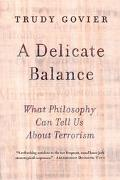 Delicate Balance What Philosophy Can Tell Us About Terrorism