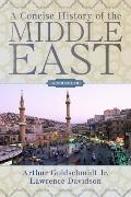 A Concise History of the Middle East: Ninth Edition