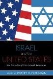 Israel and the United States : Six Decades of US-Israel Relations