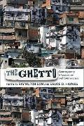 Ghetto : Contemporary Global Issues and Controversies