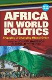 Africa in World Politics : Engaging a Changing World Order