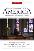 Religion and Politics in America : Faith, Culture, and Strategic Choices