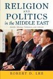 Religion and Politics in the Middle East : Identity, Ideology, Institutions, and Attitudes