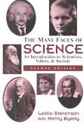 Many Faces of Science An Introduction to Scientists, Values, and Society