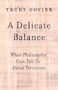 Delicate Balance: What Philosophy Can Tell Us about Terrorism