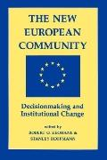 New European Community Decisionmaking and Institutional Change