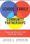 School, Family, and Community Partnerships Preparing Educators and Improving Schools