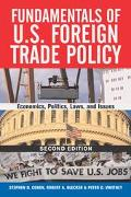 Fundamentals of U.S. Foreign Trade Policy Economics, Policies, Laws, and Issues