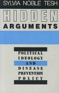 Hidden Arguments Political Ideology and Disease Prevention Policy