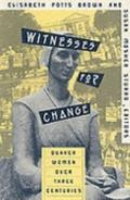 Witnesses for Change Quaker Women over Three Centuries
