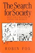 Search for Society Quest for a Biosocial Science and Morality