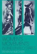 Women's Movements in the United States Woman Suffrage, Equal Rights, and Beyond