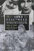 From Hanoi to Hollywood The Vietnam War in American Film