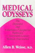 Medical Odysseys The Different and Sometimes Unexpected Pathways to Twentieth-Century Medica...