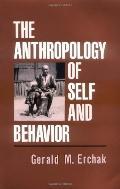 Anthropology of Self and Behavior