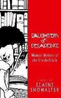 Daughters of Decadence Women Writers of the Fin De Siecle