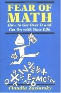 Fear of Math How to Get over It and Get on With Your Life