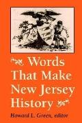 Words That Make New Jersey History A Primary Source Reader