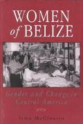 Women of Belize Gender and Change in Central America
