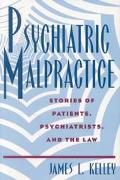 Psychiatric Malpractice Stories of Patients, Psychiatrists, and the Law