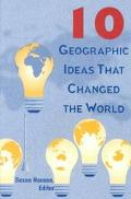 Ten Geographic Ideas That Changed the World