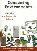 Consuming Environments Television and Commercial Culture