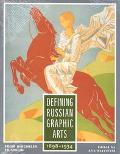 Defining Russian Graphic Arts From Diaghilev to Stalin, 1891-1934