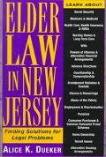 Elder Law in New Jersey Finding Solutions for Legal Problems
