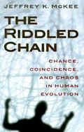 The Riddled Chain: Chance, Coincidence and Chaos in Human Evolution