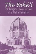 Baha'I The Religious Construction of a Global Identity