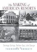 Making of American Resorts Saratoga Springs, Ballston Spa, Lake George
