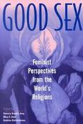 Good Sex Feminist Perspectives from the World's Religions