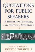 Quotations for Public Speakers: A Historical, Literary and Political Anthology