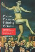 Peeling Potatoes, Painting Pictures Women Artists in Post-Soviet Russia, Estonia, and Latvia...