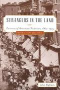 Strangers in the Land Patterns of American Nativism, 1860-1925
