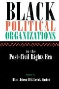 Black Political Organizations in the Post-Civil Rights Era