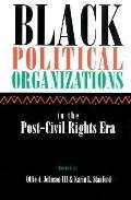 Black Political Organizations in the Post-Civil Rights Era