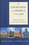 Churching of America, 1776-2005 Winners and Losers in Our Religious Economy