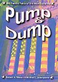 Pump And Dump The Rancid Rules of the New Economy