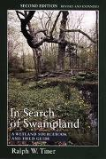 In Search of Swampland A Wetland Sourcebook And Field Guide