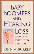 Baby Boomers And Hearing Loss A Guide to Prevention And Care