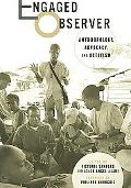 Engaged Observer Anthropology, Advocacy, And Activism