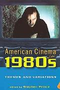 American Cinema of the 1980s Themes and Variations