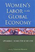 Women's Labor in the Global Economy Speaking in Multiple Voices