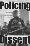 Policing Dissent Social Control and the Anti-globalization Movement