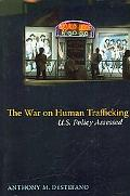 The War on Human Trafficking: U.S. Policy Assessed